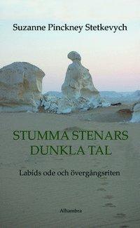 bokomslag Stumma stenars dunkla tal - Labíds ode och övergångsriten