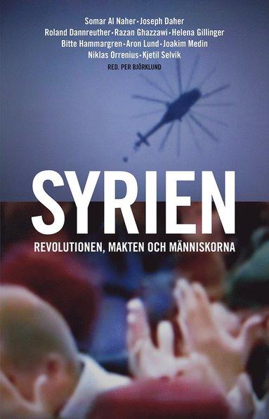 bokomslag Syrien : revolutionen, makten och människorna