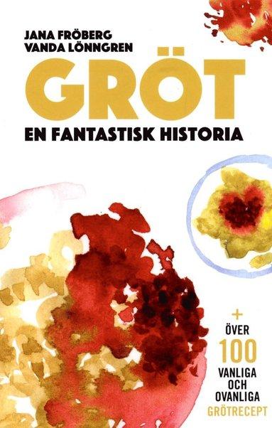 bokomslag Gröt : en fantastisk historia
