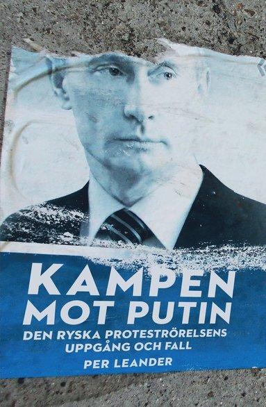 bokomslag Kampen mot Putin : Den ryska proteströrelsens uppgång och fall