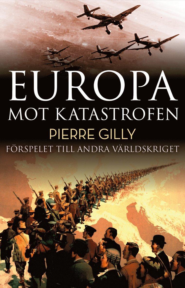 Europa mot katastrofen : Förspelet till andra världskriget 1