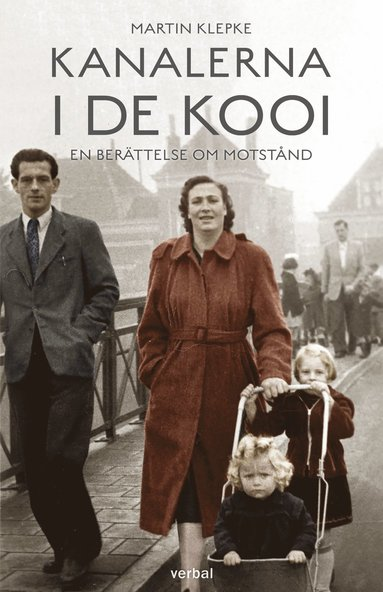 bokomslag Kanalerna i De Kooi : en berättelse om motstånd