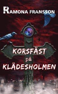 bokomslag Korsfäst på Klädesholmen