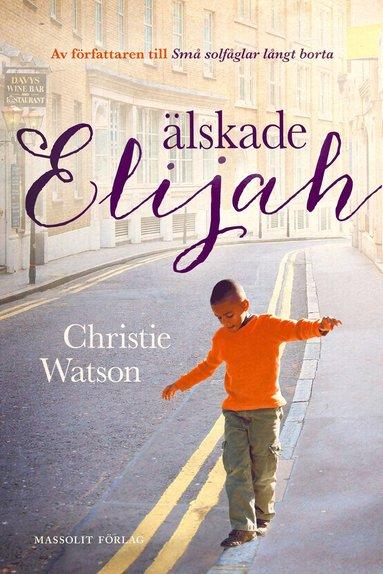 bokomslag Älskade Elijah