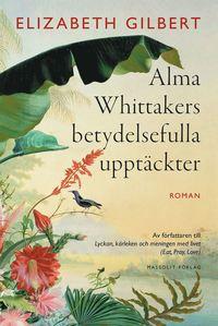 Alma Whittakers betydelsefulla upptäckter