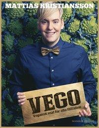 bokomslag Vego : vegansk mat för alla tillfällen