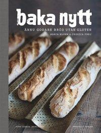 bokomslag Baka nytt : ännu godare bröd utan gluten