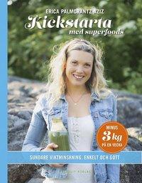 bokomslag Kickstarta med superfoods : sundare viktminskning, enkelt och gott