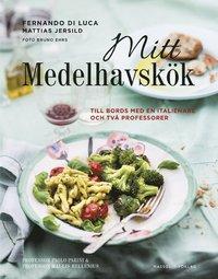 bokomslag Mitt medelhavskök : till bords med en italienare och två professorer