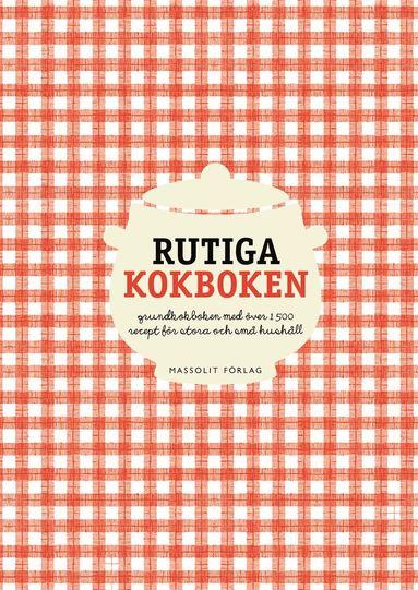 bokomslag Rutiga kokboken : grundkokboken med över 1500 recept för stora och små hushåll