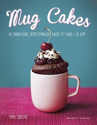 bokomslag Mug Cakes : 40 snabbfixade, oemotståndliga kakor att baka i en kopp