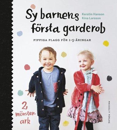 bokomslag Sy barnens första garderob : fiffiga plagg för 1-5-åringar