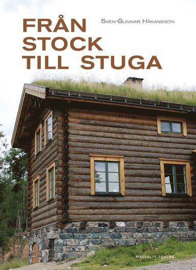 bokomslag Från stock till stuga