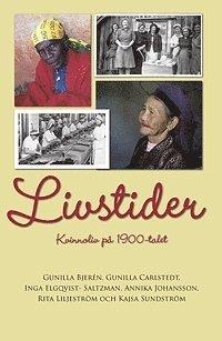 bokomslag Livstider : kvinnoliv på 1900-talet