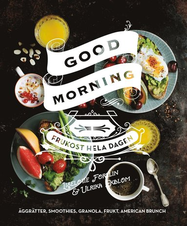 bokomslag Good morning : frukost hela dagen