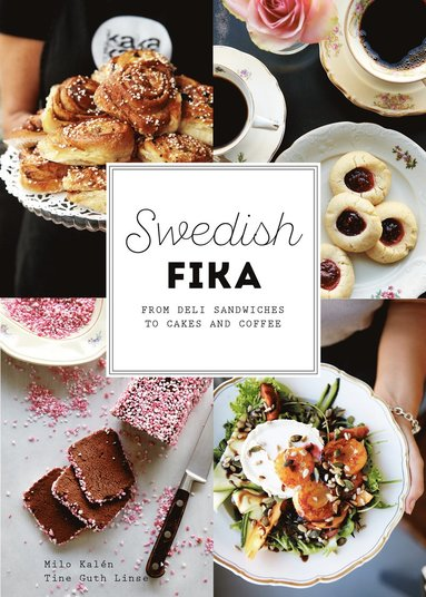 bokomslag Swedish fika : from deli sandwiches to cakes and coffee