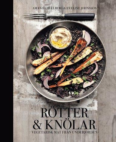 bokomslag Rötter & knölar - vegetarisk mat från underjorden