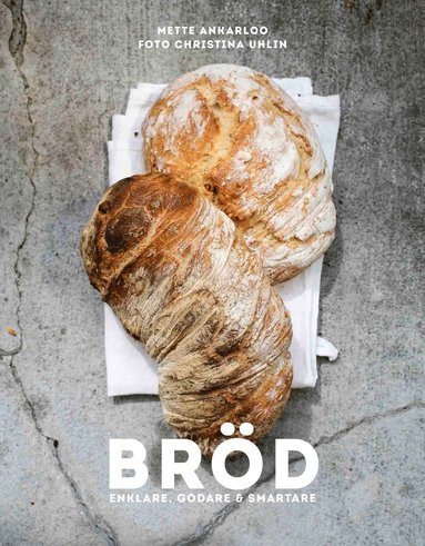 bokomslag Bröd : enklare, godare & smartare