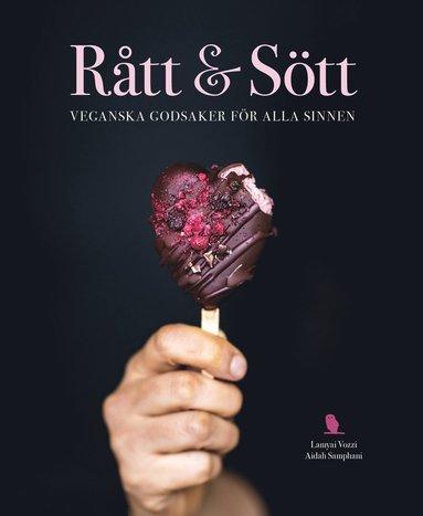 bokomslag Rått & sött : veganska godsaker för alla sinnen