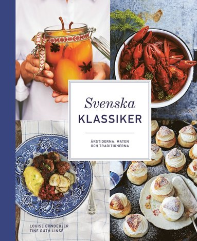 bokomslag Svenska klassiker : årstiderna, maten och traditionerna