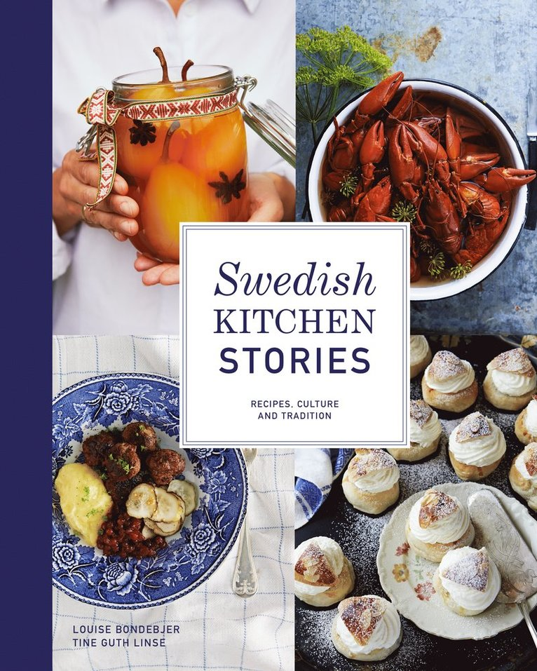 Swedish kitchen stories : recipes, culture and tradition 1
