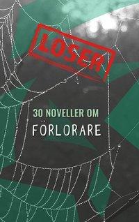 bokomslag Loser : 30 noveller om förlorare