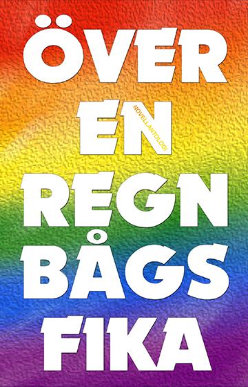 bokomslag Över en regnbågsfika : novellantologi