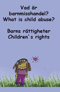 bokomslag Barns rättigheter : vad är barnmisshandel? / Children's rights : what is child abuse?