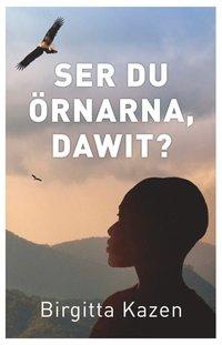 bokomslag Ser du örnarna, Dawit?