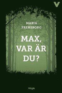 bokomslag Max, var är du?