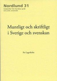 bokomslag Muntligt och skriftligt i Sverige och svenskan