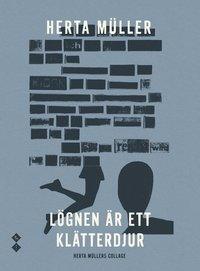 bokomslag Lögnen är ett klätterdjur. Herta Müllers collage
