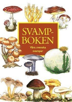 bokomslag Svampboken : våra svenska svampar