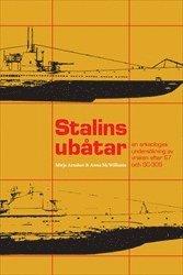 bokomslag Stalins ubåtar : en arkeologisk undersökning av vraken efter S7 och SC-305
