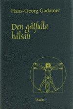 bokomslag Den gåtfulla hälsan : essäer och föredrag