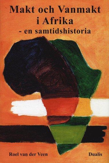 bokomslag Makt och vanmakt i Afrika : en samtidshistoria