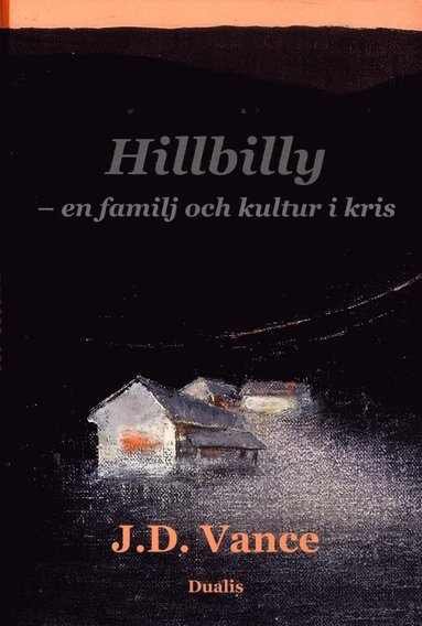 bokomslag Hillbilly : en familj och kultur i kris