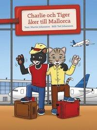 bokomslag Charlie och Tiger åker till Mallorca