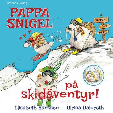 bokomslag Pappa Snigel på skidäventyr