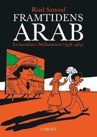 bokomslag Framtidens arab : en barndom i Mellanöstern (1978-1984), Vol 1