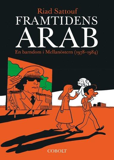 bokomslag Framtidens arab : en barndom i Mellanöstern (1978-1984). Del 1