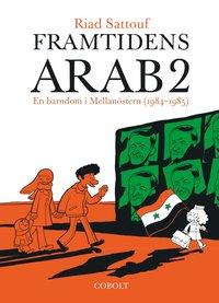 bokomslag Framtidens arab : en barndom i Mellanöstern (1984-1985). Del 2