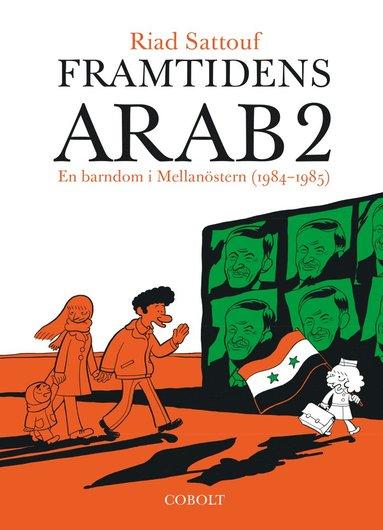 bokomslag Framtidens arab : en barndom i Mellanöstern (1984-1985), Vol 2