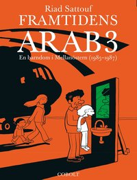 bokomslag Framtidens arab : en barndom i Mellanöstern (1985-1987). Del 3