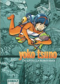 bokomslag Yoko Tsuno. De gåtfulla robotarna