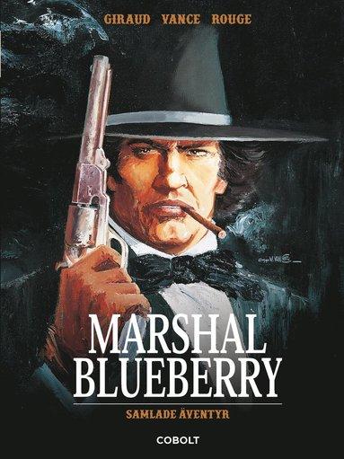 bokomslag Marshal Blueberry. Samlade äventyr