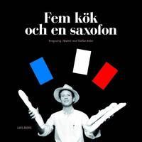 Fem kök och en saxofon : krogsväng i Malmö med Staffan Asker