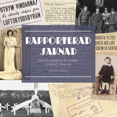 bokomslag Rapporterad saknad : om de allierade flygarna i Malmö 1944-1945
