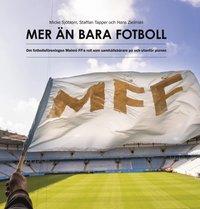 bokomslag Mer än bara fotboll : om fotbollsföreningen Malmö FF:s roll som samhällsbärare på och utanför planen