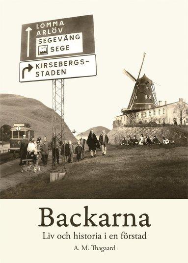bokomslag Backarna : liv och historia i en förstad